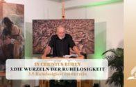3.5 Ruhelosigkeit entwurzeln – DIE WURZELN DER RUHELOSIGKEIT   Pastor Mag. Kurt Piesslinger
