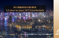 1.LEBEN IN EINER 24-7-GESELLSCHAFT – IN CHRISTUS RUHEN | Pastor Mag. Kurt Piesslinger / für Jugend