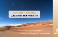 2.RUHELOS UND REBELLISCH – IN CHRISTUS RUHEN | Pastor Mag. Kurt Piesslinger