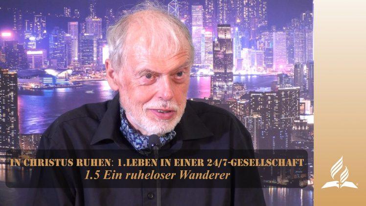 1.5 Ein ruheloser Wanderer – LEBEN IN EINER 24-7-GESELLSCHAFT | Pastor Mag. Kurt Piesslinger / für Jugend
