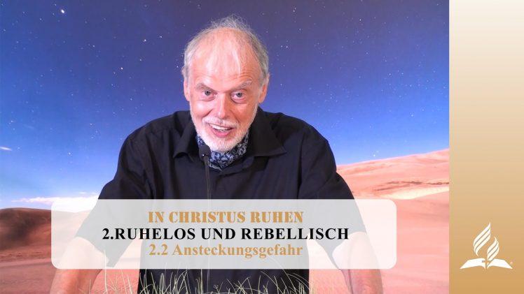 2.2 Ansteckungsgefahr – RUHELOS UND REBELLISCH   Pastor Mag. Kurt Piesslinger