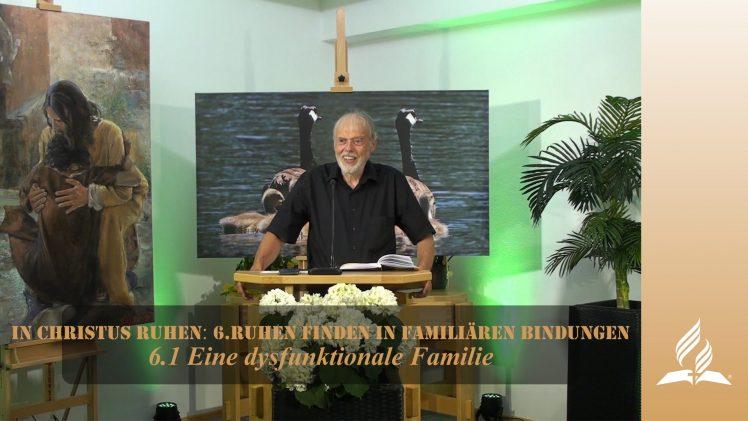 6.1 Eine dysfunktionale Familie – RUHEN FINDEN IN FAMILIÄREN BINDUNGEN | Pastor Mag. Kurt Piesslinger / für junge Leute