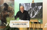 10.6 Zusammenfassung – SABBATRUHE   Pastor Mag. Kurt Piesslinger
