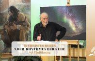 9.0 Einführung – DER  RHYTHMUS DER RUHE | Pastor Mag. Kurt Piesslinger